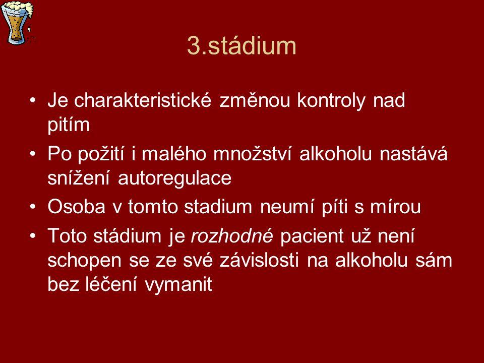 3.stádium Je charakteristické změnou kontroly nad pitím