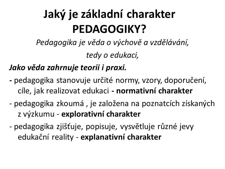 Jaký je základní charakter PEDAGOGIKY