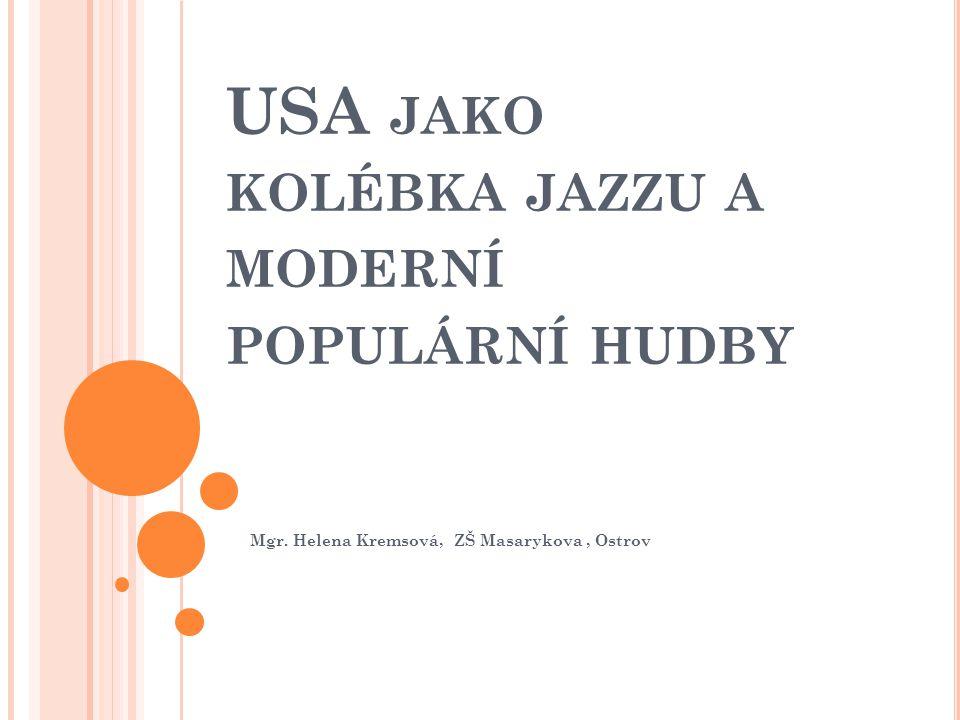 USA jako kolébka jazzu a moderní populární hudby