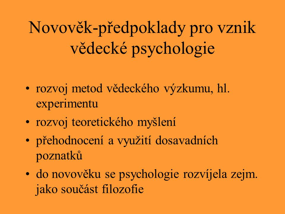 Novověk-předpoklady pro vznik vědecké psychologie