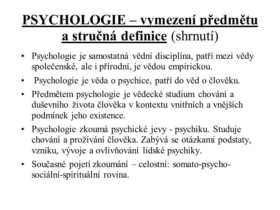 PSYCHOLOGIE – vymezení předmětu a stručná definice (shrnutí)