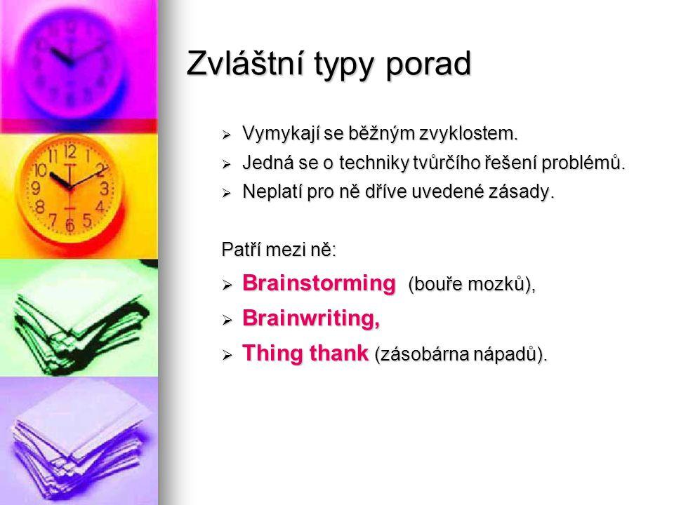 Zvláštní typy porad Brainstorming (bouře mozků), Brainwriting,