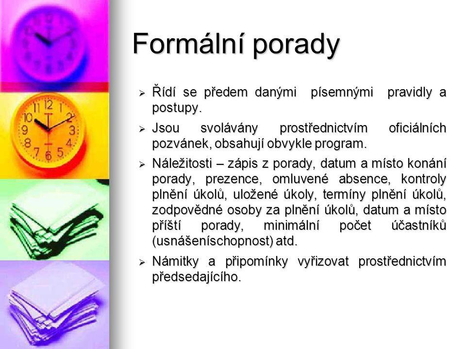Formální porady Řídí se předem danými písemnými pravidly a postupy.