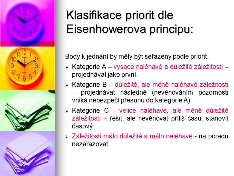 Klasifikace priorit dle Eisenhowerova principu: