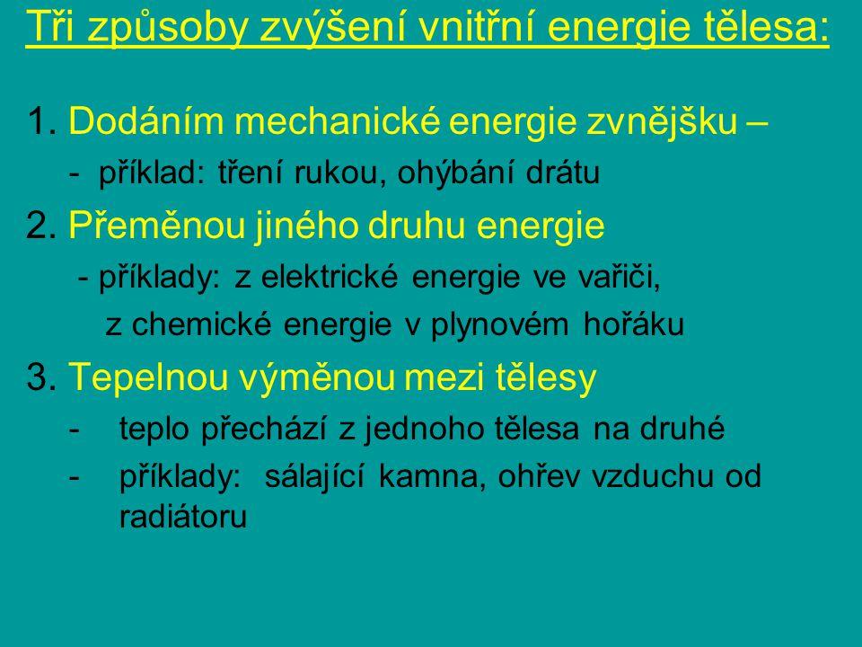 Tři způsoby zvýšení vnitřní energie tělesa: