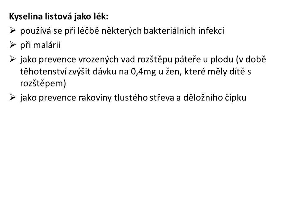 Kyselina listová jako lék: