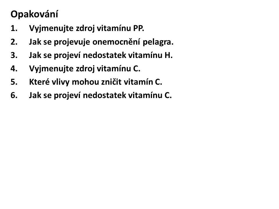 Opakování Vyjmenujte zdroj vitamínu PP.