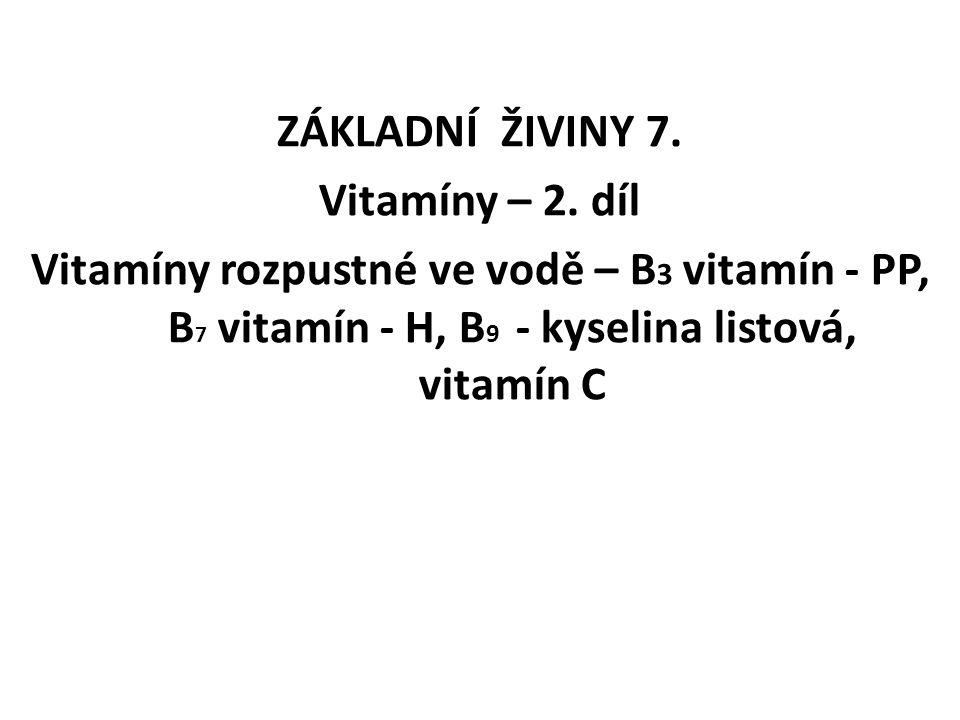 ZÁKLADNÍ ŽIVINY 7. Vitamíny – 2. díl.