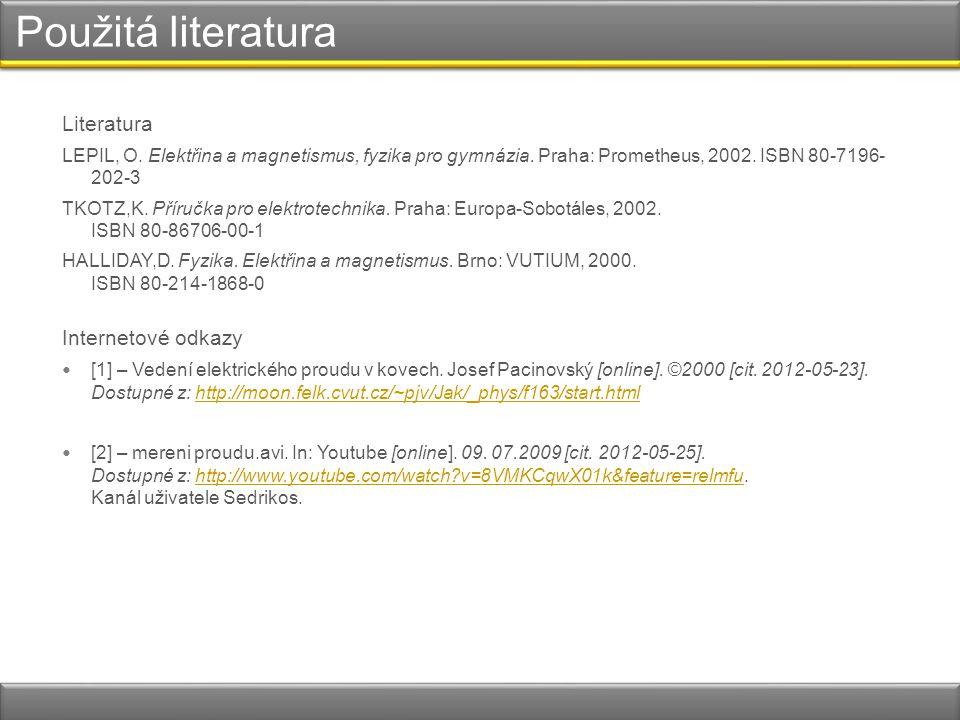 Použitá literatura Literatura Internetové odkazy