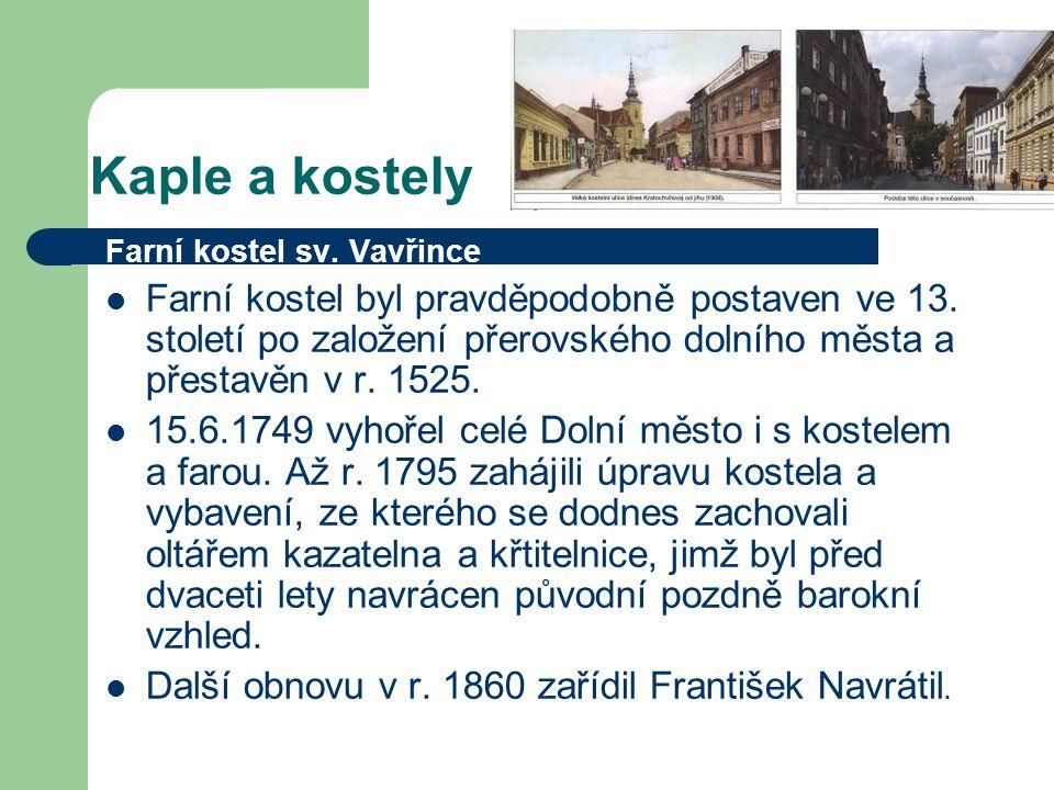 Kaple a kostely Farní kostel sv. Vavřince.