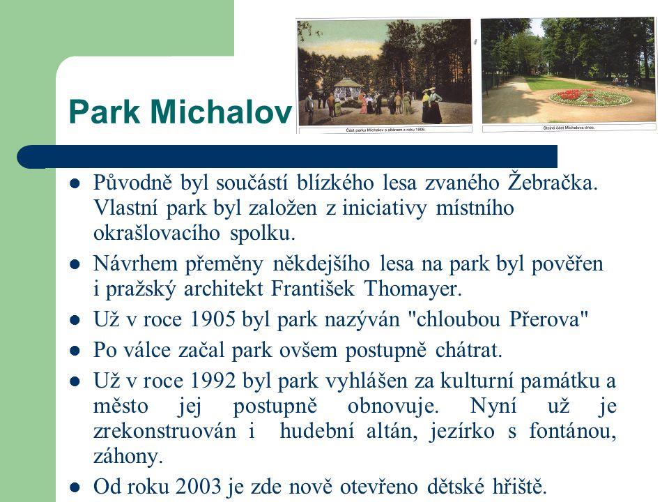 Park Michalov Původně byl součástí blízkého lesa zvaného Žebračka. Vlastní park byl založen z iniciativy místního okrašlovacího spolku.