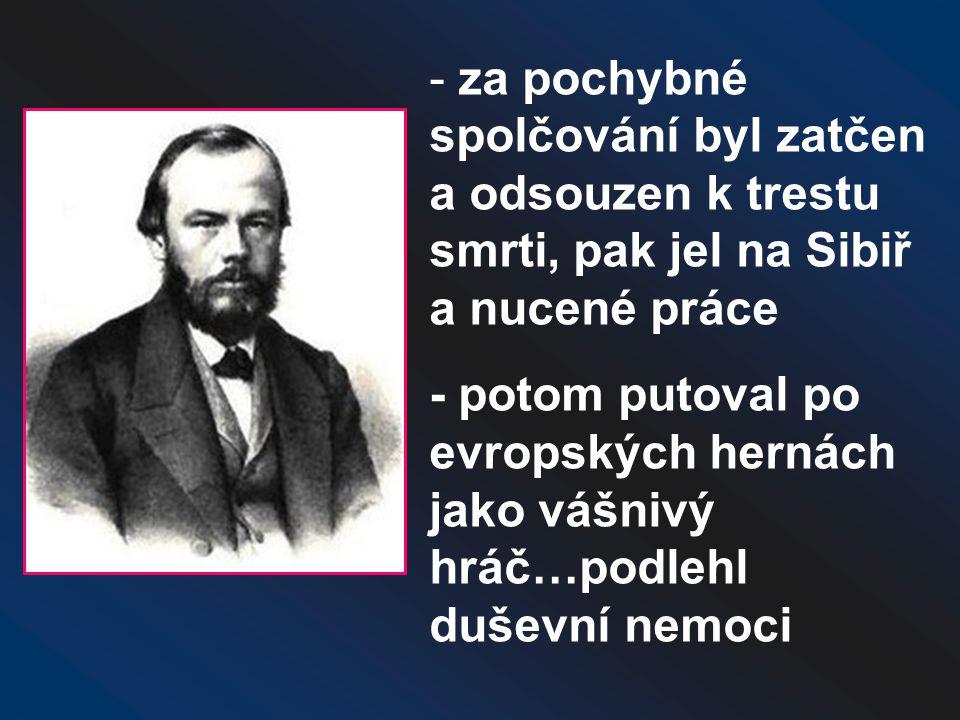 za pochybné spolčování byl zatčen a odsouzen k trestu smrti, pak jel na Sibiř a nucené práce
