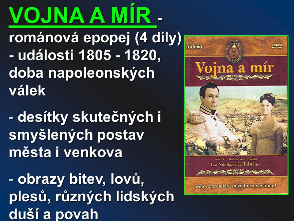 VOJNA A MÍR - románová epopej (4 díly) - události 1805 - 1820, doba napoleonských válek