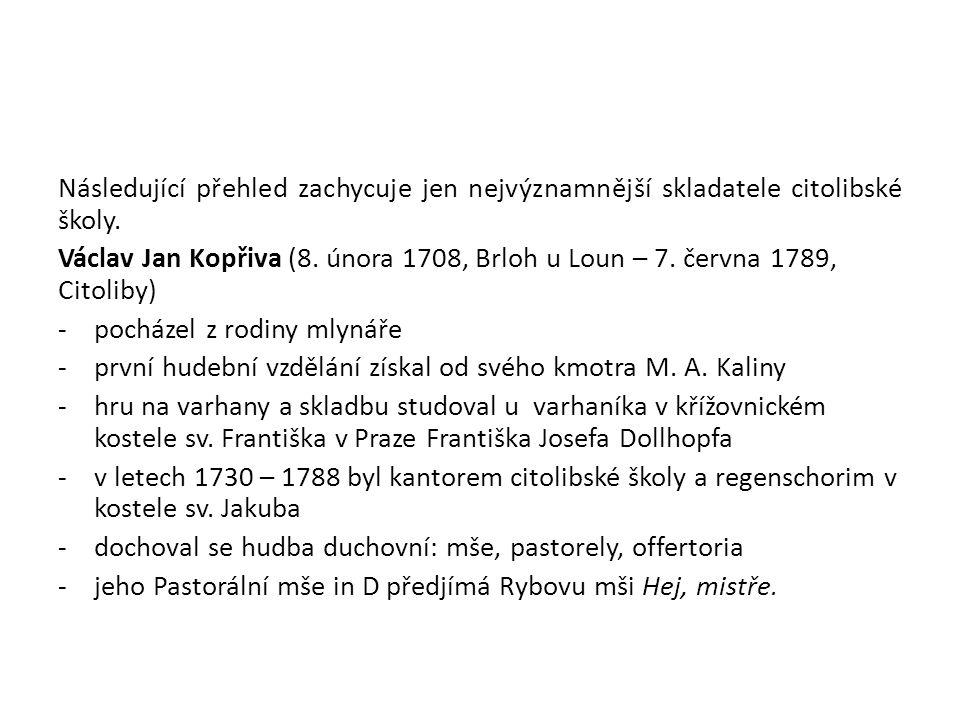 Následující přehled zachycuje jen nejvýznamnější skladatele citolibské školy.