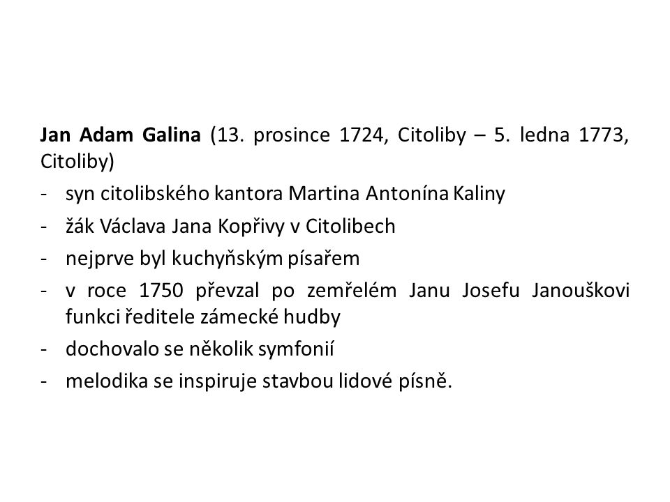 Jan Adam Galina (13. prosince 1724, Citoliby – 5. ledna 1773, Citoliby)