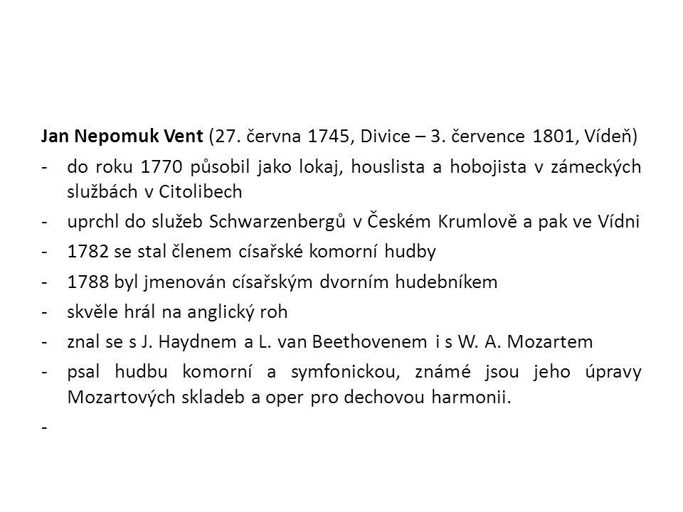 Jan Nepomuk Vent (27. června 1745, Divice – 3. července 1801, Vídeň)