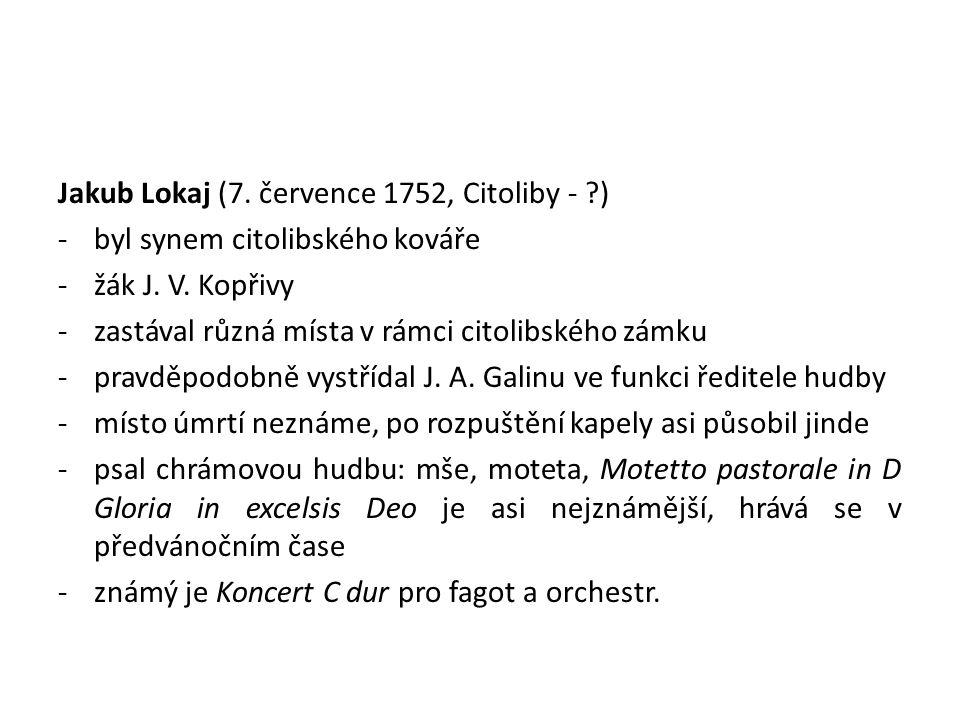 Jakub Lokaj (7. července 1752, Citoliby - )