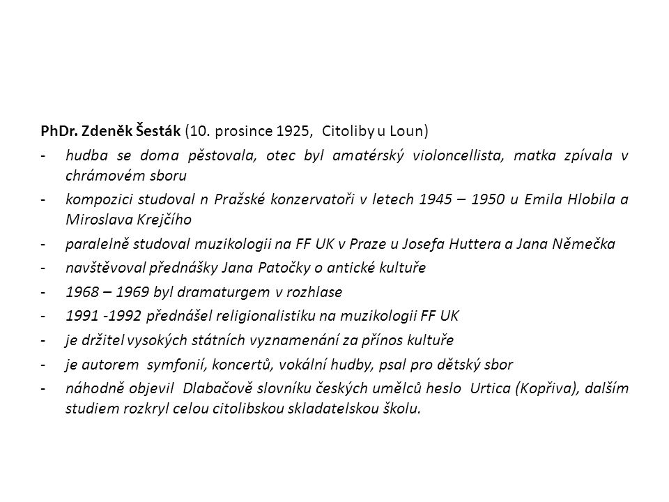 PhDr. Zdeněk Šesták (10. prosince 1925, Citoliby u Loun)