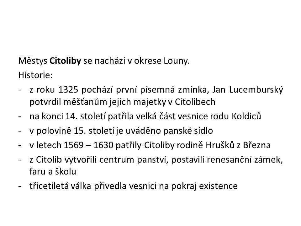 Městys Citoliby se nachází v okrese Louny.