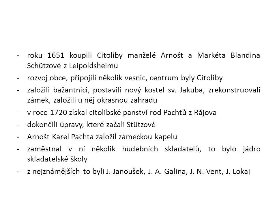 roku 1651 koupili Citoliby manželé Arnošt a Markéta Blandina Schützové z Leipoldsheimu