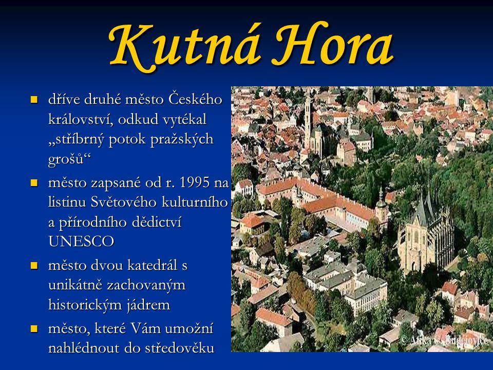 Kutná Hora dříve druhé město Českého království, odkud vytékal ,,stříbrný potok pražských grošů