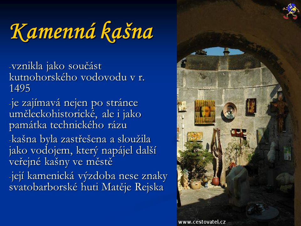 Kamenná kašna vznikla jako součást kutnohorského vodovodu v r. 1495