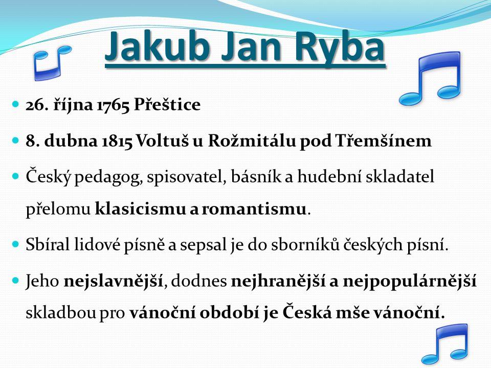 Jakub Jan Ryba 26. října 1765 Přeštice