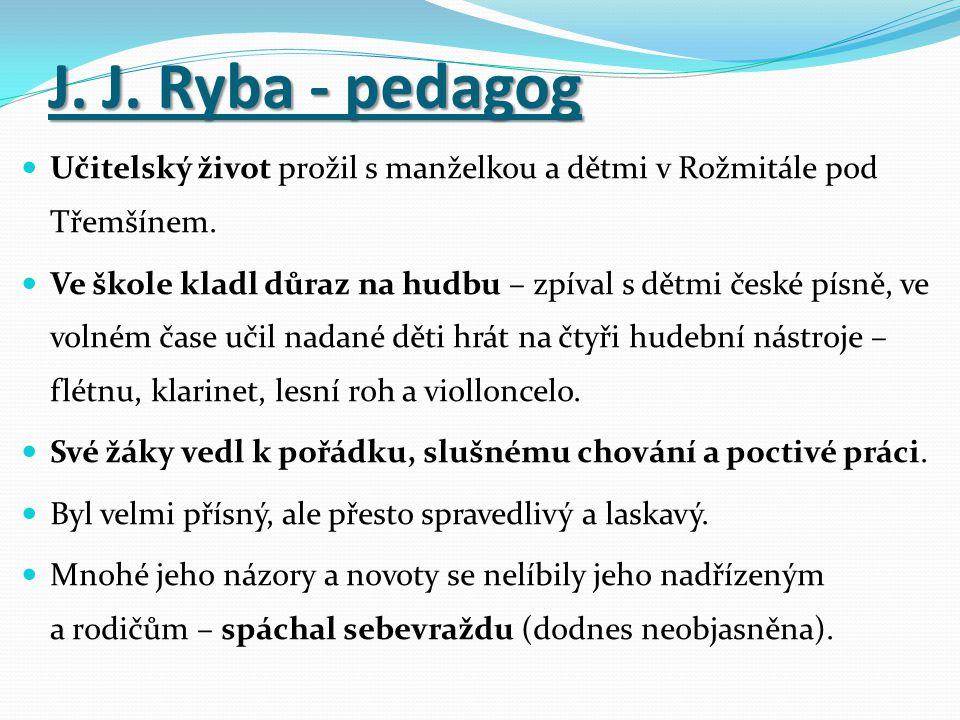 J. J. Ryba - pedagog Učitelský život prožil s manželkou a dětmi v Rožmitále pod Třemšínem.
