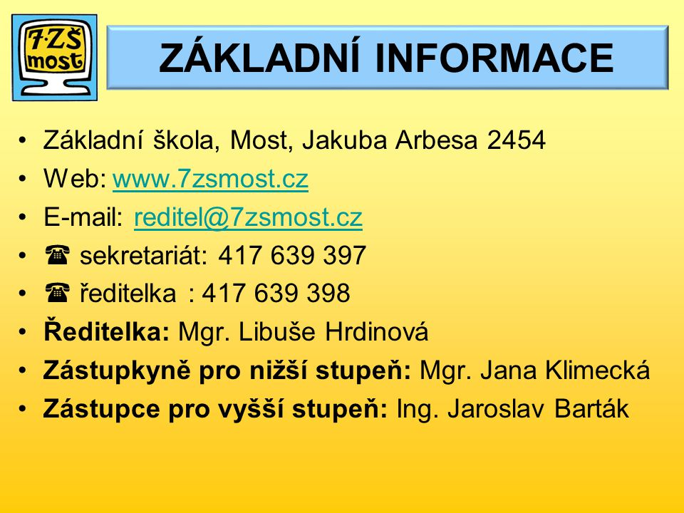 ZÁKLADNÍ INFORMACE Základní škola, Most, Jakuba Arbesa 2454
