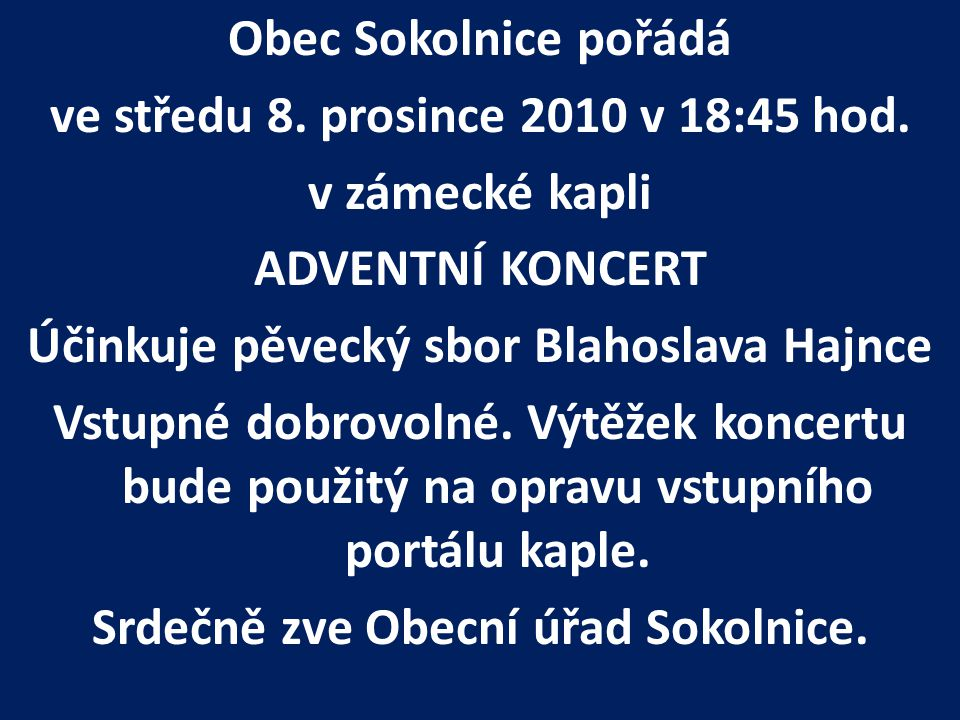 Obec Sokolnice pořádá ve středu 8. prosince 2010 v 18:45 hod
