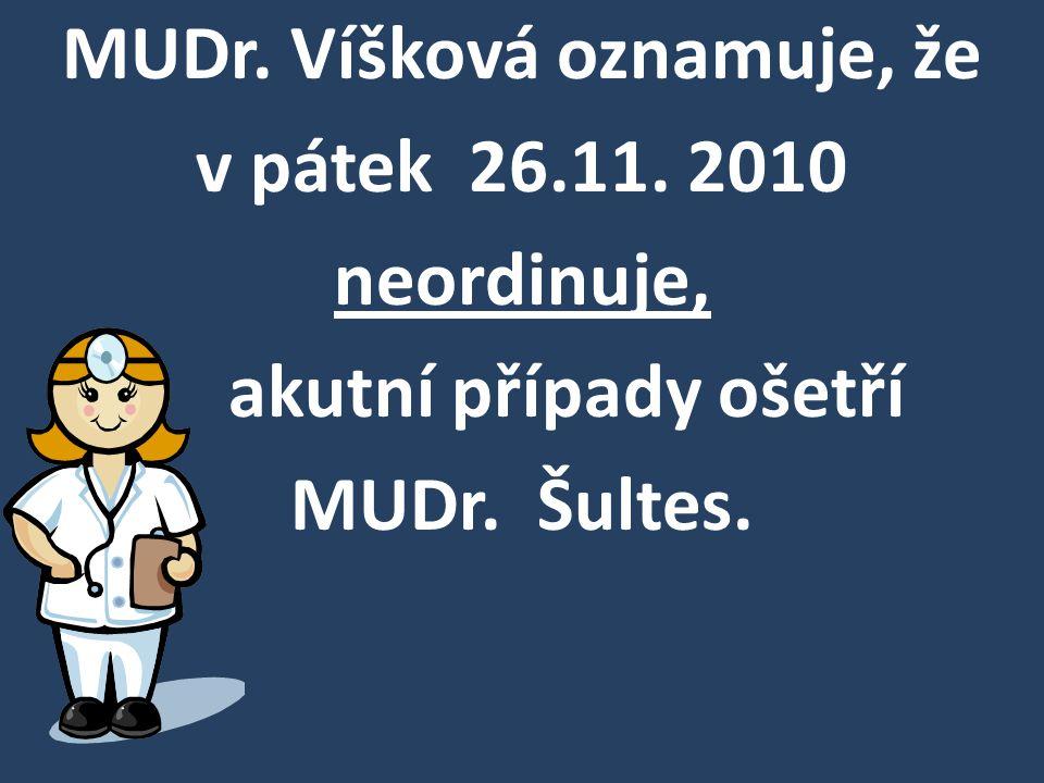 MUDr. Víšková oznamuje, že v pátek 26. 11