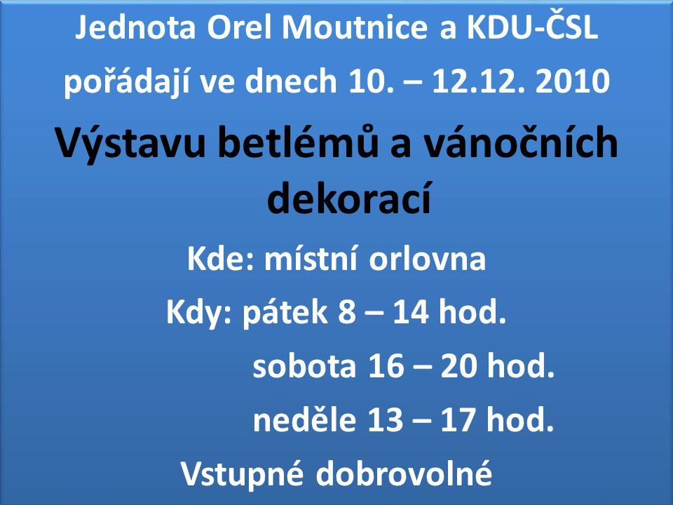 Jednota Orel Moutnice a KDU-ČSL Výstavu betlémů a vánočních dekorací