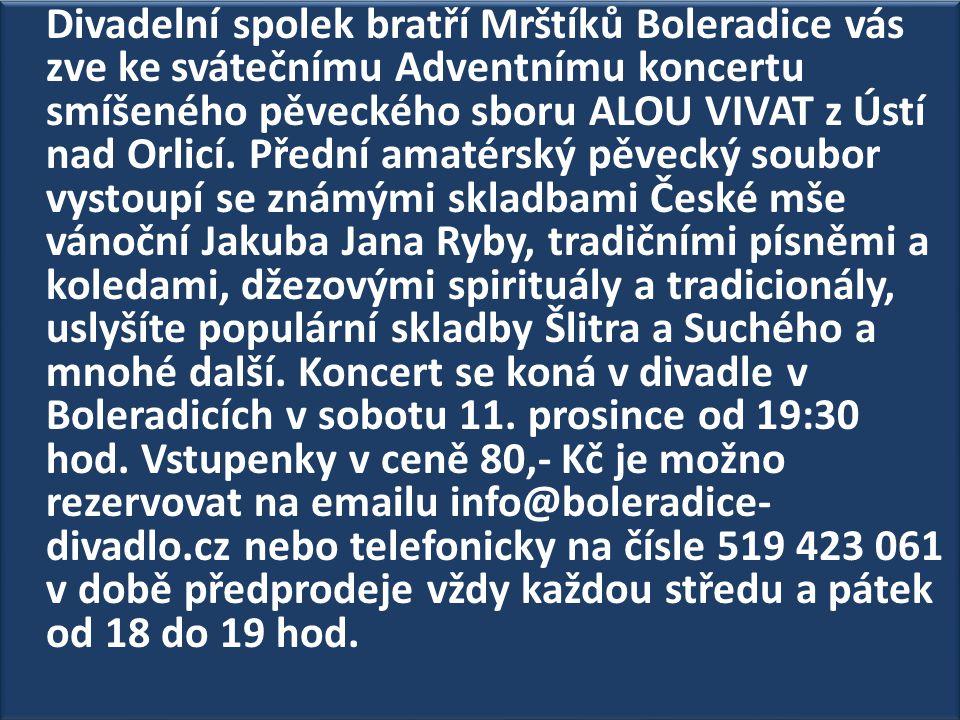 Divadelní spolek bratří Mrštíků Boleradice vás zve ke svátečnímu Adventnímu koncertu smíšeného pěveckého sboru ALOU VIVAT z Ústí nad Orlicí.
