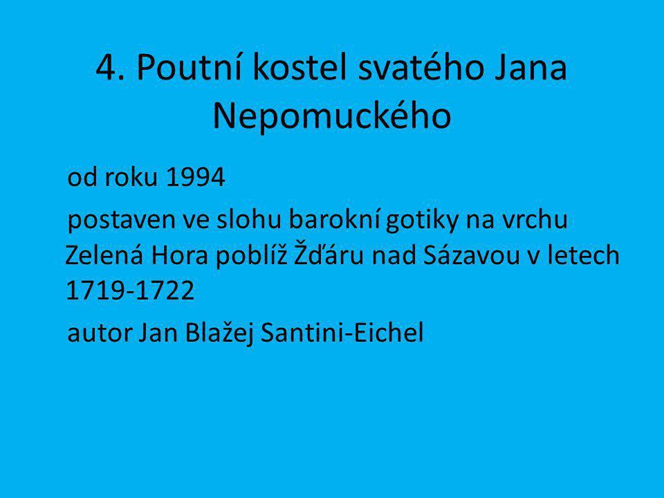4. Poutní kostel svatého Jana Nepomuckého