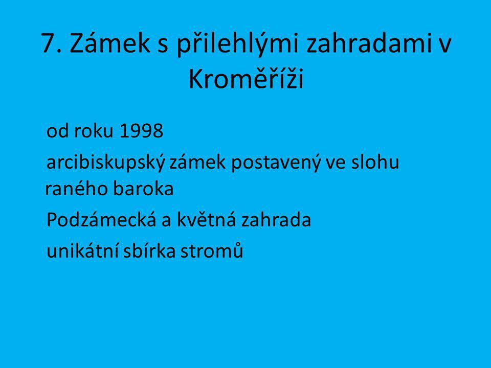 7. Zámek s přilehlými zahradami v Kroměříži