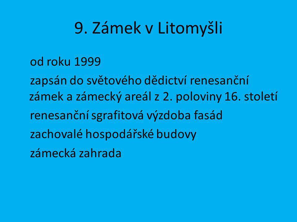 9. Zámek v Litomyšli od roku 1999