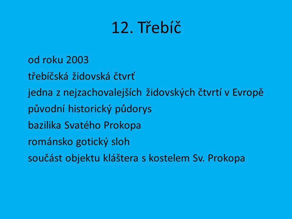 12. Třebíč od roku 2003 třebíčská židovská čtvrť