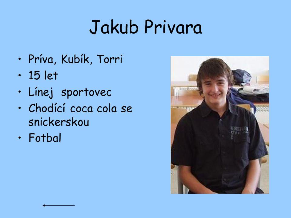 Jakub Privara Príva, Kubík, Torri 15 let Línej sportovec