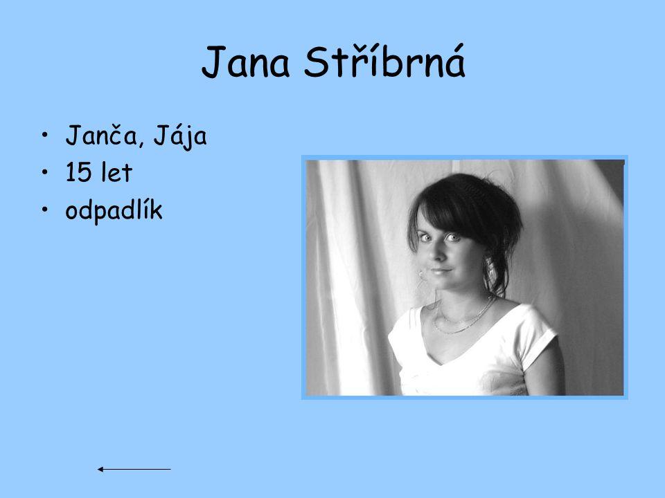 Jana Stříbrná Janča, Jája 15 let odpadlík