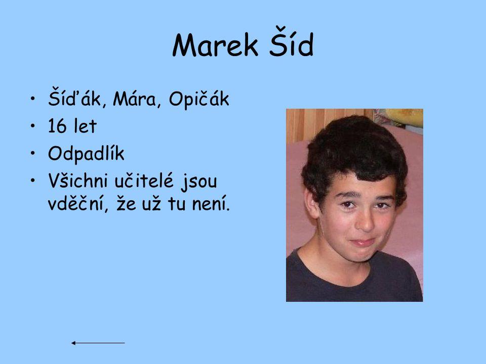 Marek Šíd Šíďák, Mára, Opičák 16 let Odpadlík