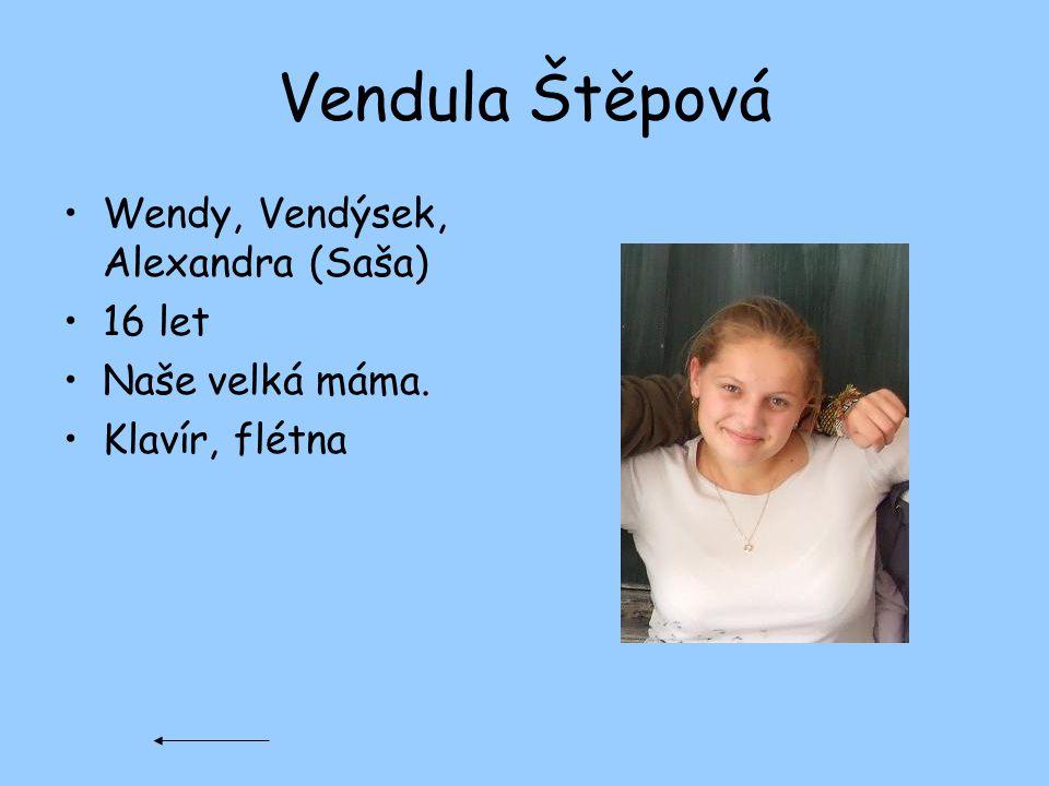 Vendula Štěpová Wendy, Vendýsek, Alexandra (Saša) 16 let
