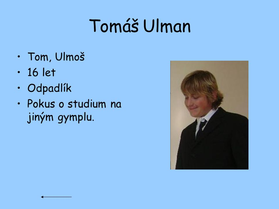 Tomáš Ulman Tom, Ulmoš 16 let Odpadlík