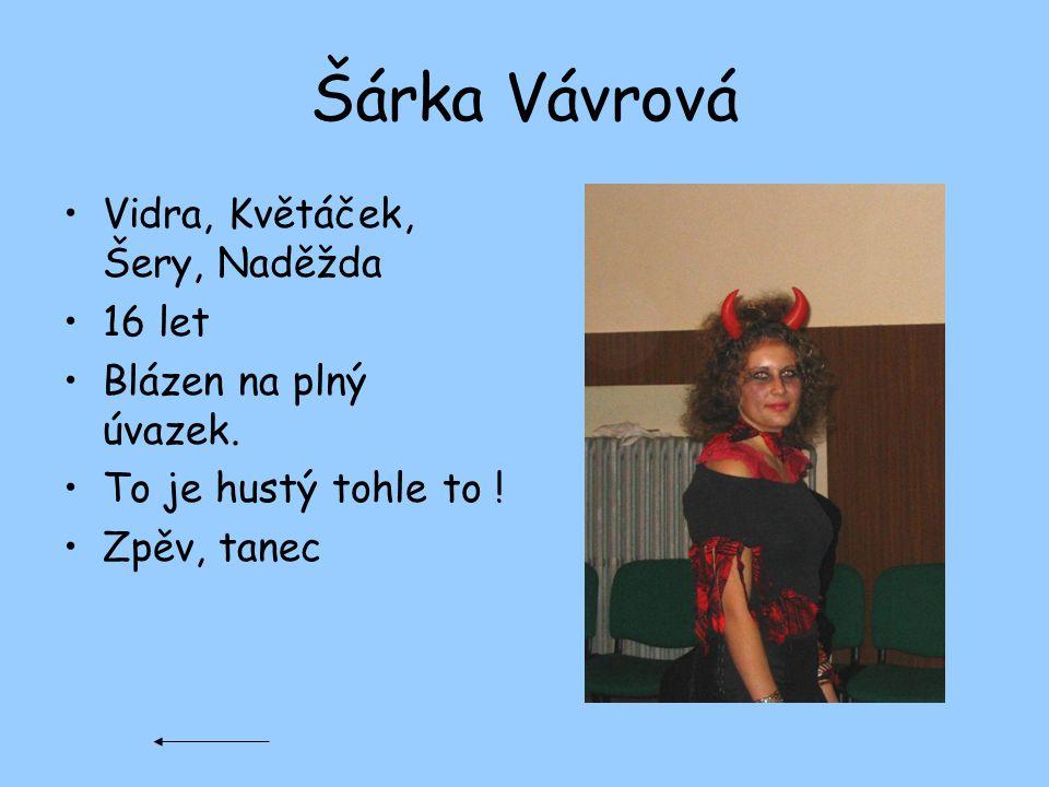 Šárka Vávrová Vidra, Květáček, Šery, Naděžda 16 let