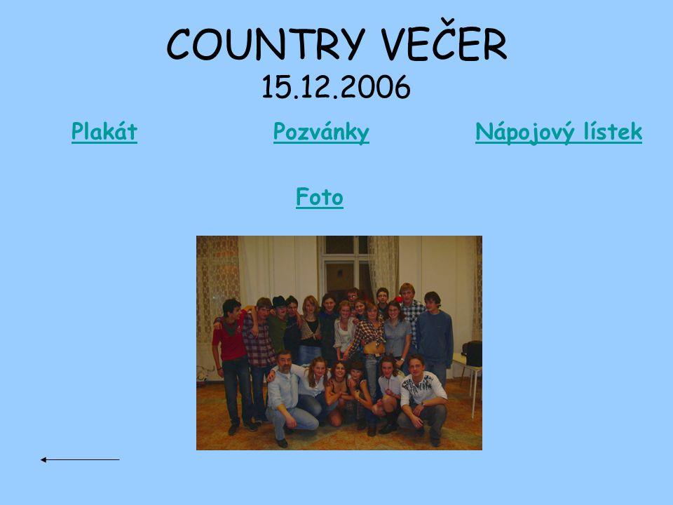 COUNTRY VEČER 15.12.2006 Plakát Pozvánky Nápojový lístek Foto