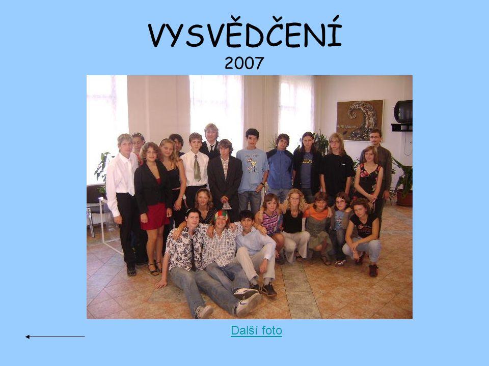 VYSVĚDČENÍ 2007 Další foto