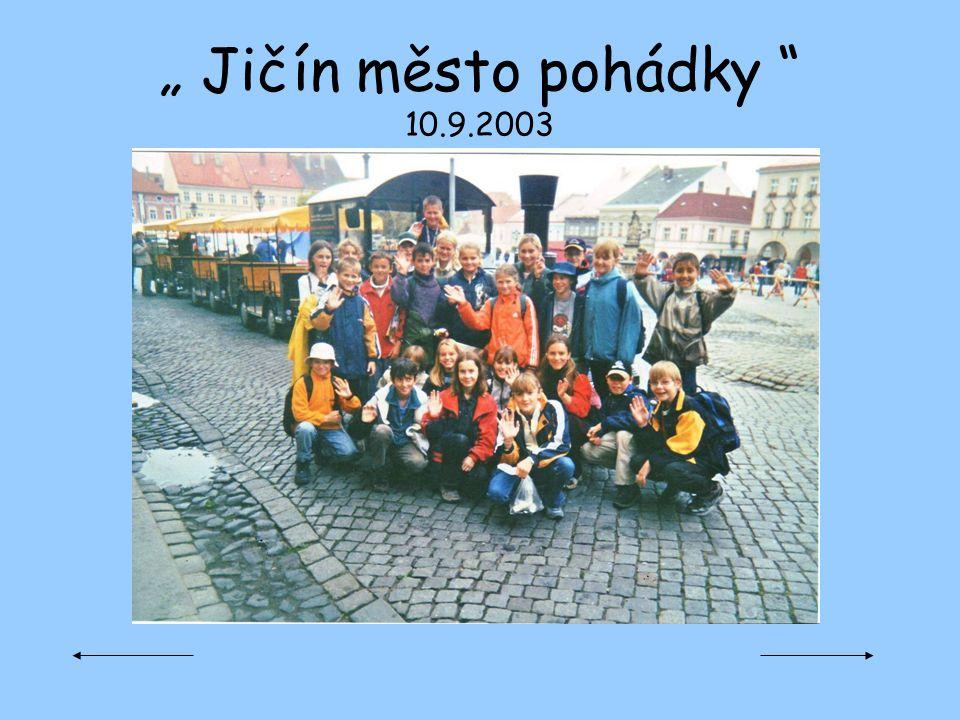 """"""" Jičín město pohádky 10.9.2003"""