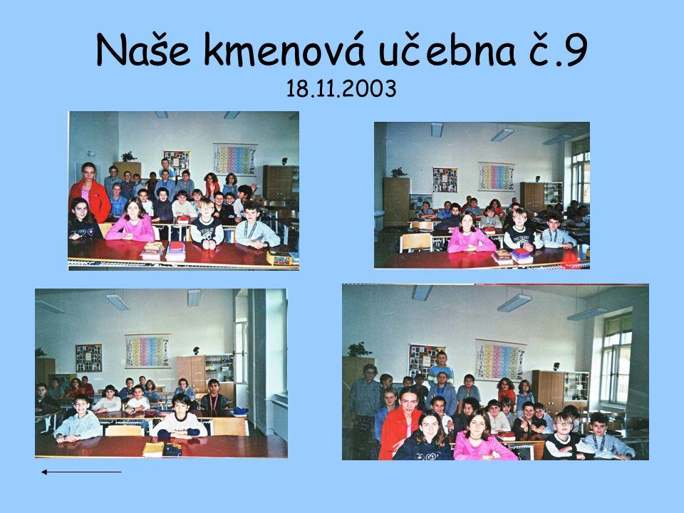 Naše kmenová učebna č.9 18.11.2003