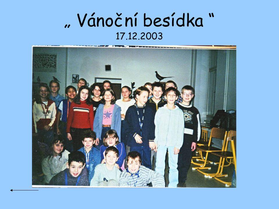 """"""" Vánoční besídka 17.12.2003"""