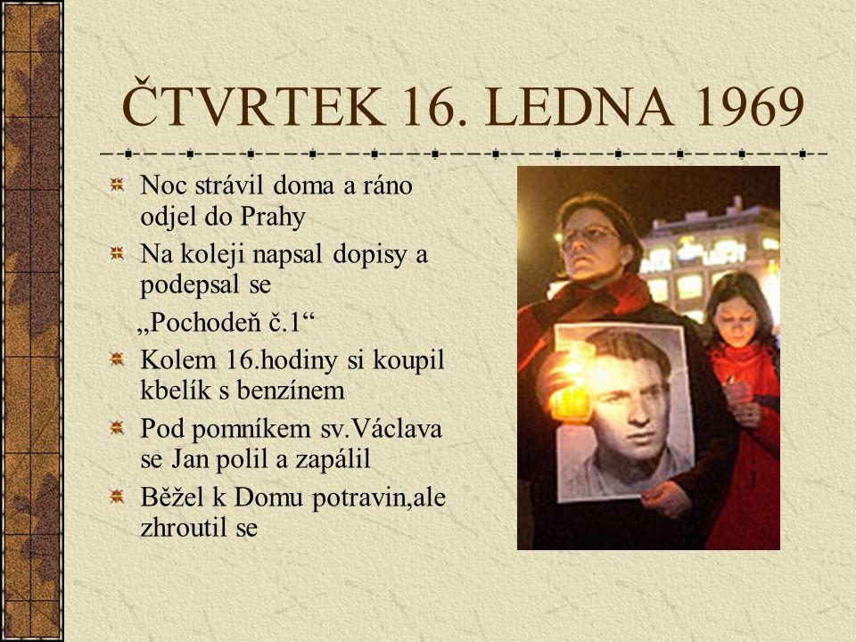 ČTVRTEK 16. LEDNA 1969 Noc strávil doma a ráno odjel do Prahy
