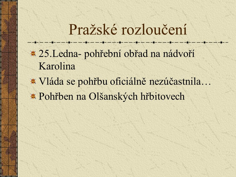 Pražské rozloučení 25.Ledna- pohřební obřad na nádvoří Karolina